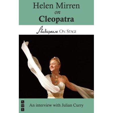 Helen Mirren on Cleopatra (Shakespeare on Stage) - (Helen Mirren Nude In Age Of Consent)