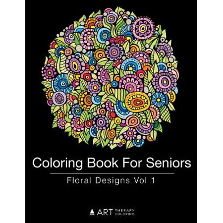 Coloring Book for Seniors : Floral Designs Vol 1