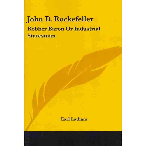 a study on john d rockefeller a robber baron Business heroes to some, robber barons to others business heroes to some, robber barons to others logo for business insider over a transparent background  john d rockefeller founded the.