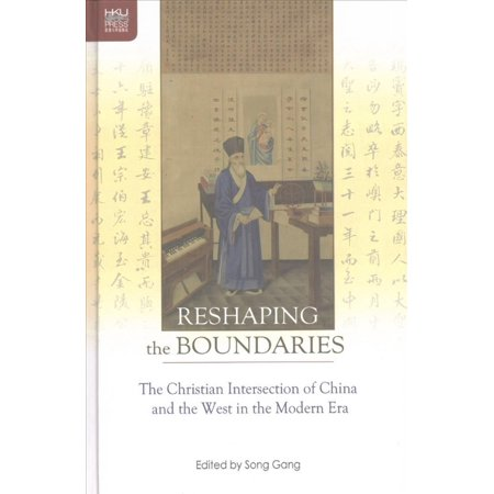 Reshaping The Boundaries  The Christian Intersection Of China And The West In The Modern Era