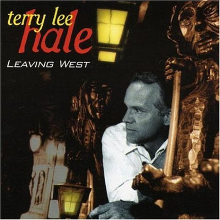 Terry Lee Hale - Leaving West [CD]