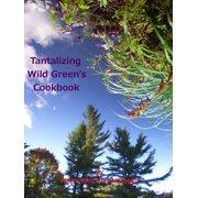 Tantalizing Wild Green's Cookbook - eBook