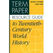 Term Paper Resource Guide to Twentieth-Century World History