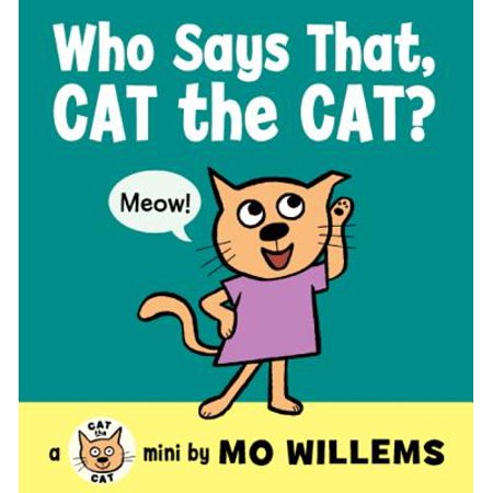 Who Says That Cat the Cat (Board Book) ()