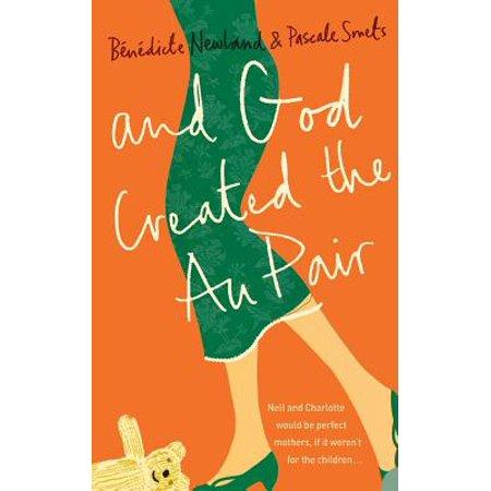 And God Created the Au Pair (Great Au Pair Usa)