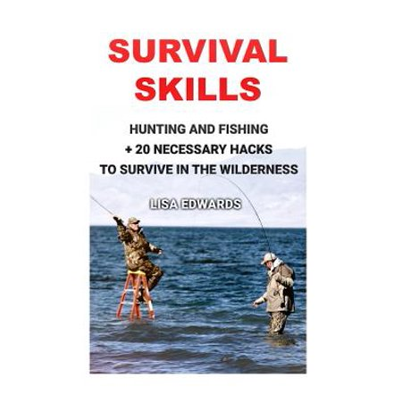 Survival Skills: Hunting and Fishing + 20 Necessary Hacks to Survive the Wilderness: (Survival Guide for Beginners, DIY Survival Guide, thumbnail