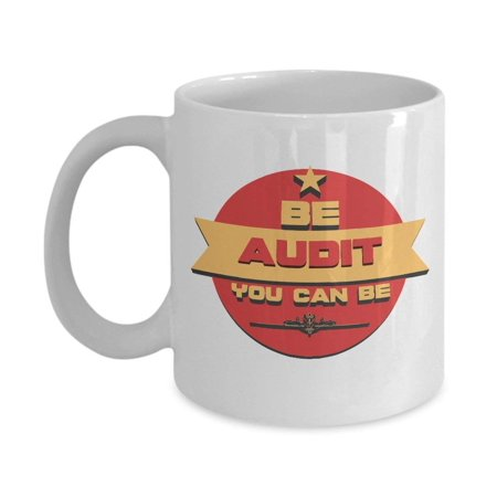 Be Audit You Can Be Accountant CPA Coffee and Tea Gift Mug