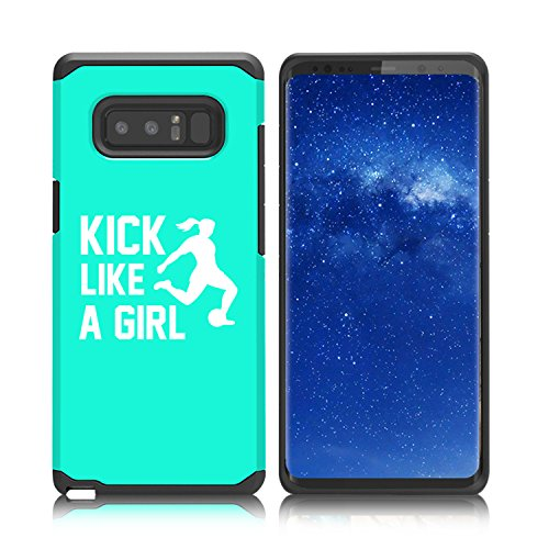 For Samsung Galaxy (Note 8) Shockproof Impact Hard Soft Case Cover Kick Like A Girl Soccer (Teal)
