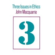 Three Issues in Ethics