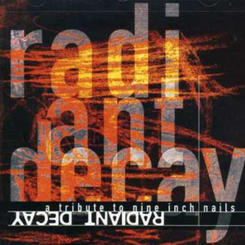 RADIANT DECAY: TRIBUTE TO NINE INCH NAILS / VAR