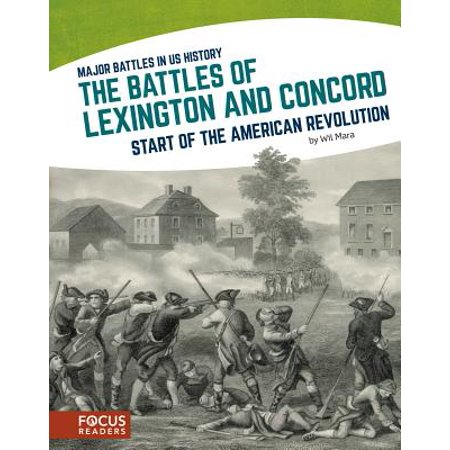 The Battles of Lexington and Concord : Start of the American