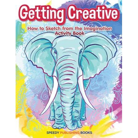 - Getting Creative : How to Sketch from the Imagination Activity Book