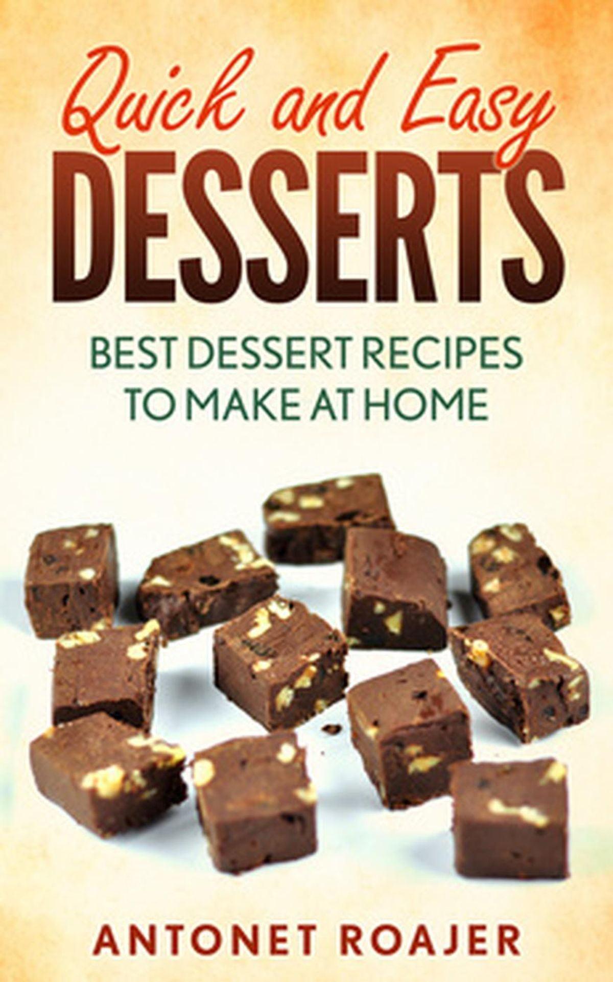 Quick And Easy Desserts Best Dessert Recipes To Make At Home Ebook Walmart Com Walmart Com