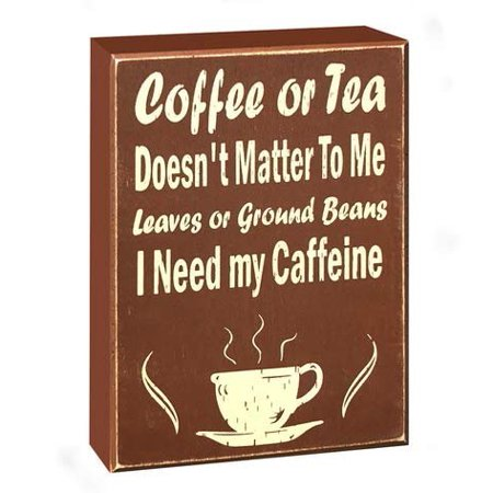Cofee Tea Or Me (JennyGems - Coffee or Tea Doesn't Matter To Me Leaves or Ground Beans I Need My Caffeine - Home or Coffee Counter and Shop Decorations - Wooden Stand-Up or Wall)