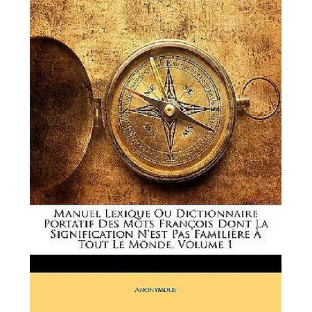 Manuel Lexique Ou Dictionnaire Portatif Des Mots Franois Dont La Signification N'Est Pas Familire Tout Le Monde, Volume 1 - image 1 of 1