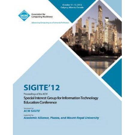 Sigite 12 Proceedings Of The Acm Special Interest Group For Information Technology Education Conference