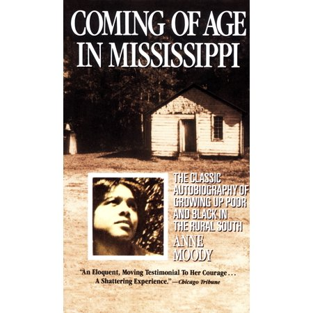 Coming of Age in Mississippi : The Classic Autobiography of Growing Up Poor and Black in the Rural South