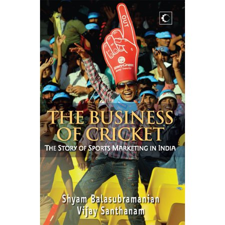 The Business Of Cricket : The Story Of Sports Marketing In India - (List Of India One Day International Cricket Records)