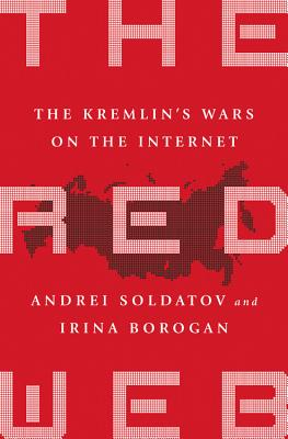 The Red Web: The Struggle Between Russias Digital Dictators and the New Online Revolutionaries