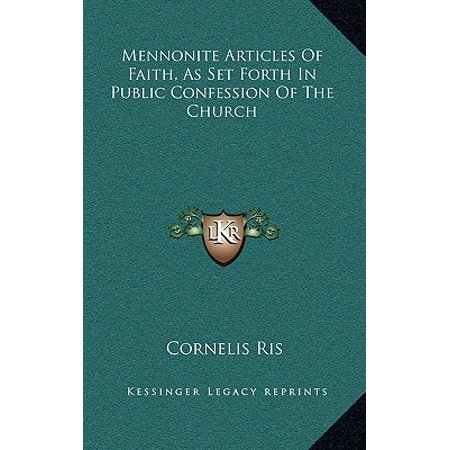 Mennonite Articles of Faith, as Set Forth in Public Confession of the