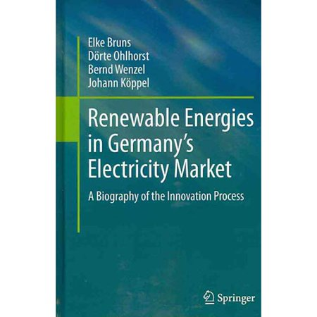 Renewable Energies In Germanys Electricity Market  A Biography Of The Innovation Process