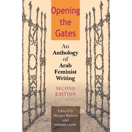 Opening the Gates : An Anthology of Arab Feminist