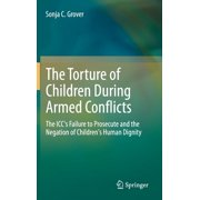 The Torture of Children During Armed Conflicts (Hardcover)
