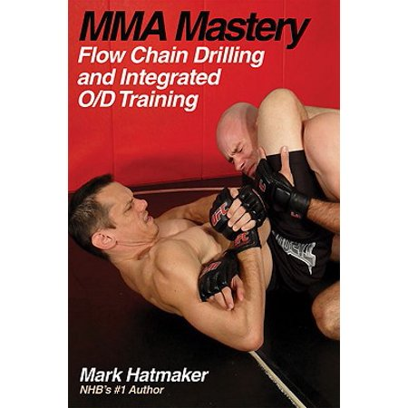 - MMA Mastery: Flow Chain Drilling and Integrated O/D Training