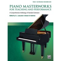 Piano Masterworks for Teaching and Performance, Vol 1: A Comprehensive Anthology of Standard Literature (Paperback)