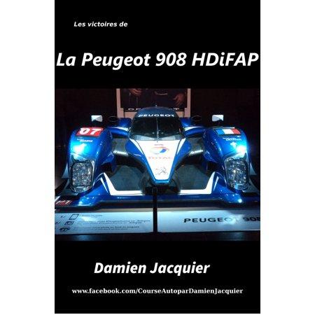 Les victoires de la Peugeot 908 HDi FAP - eBook (Best Images To Fap)