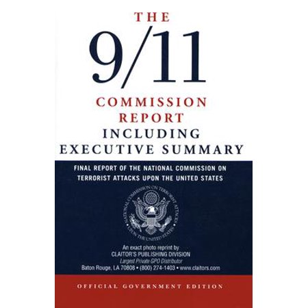 The 9/11 Commission Report : Final Report of the National Commission on Terrorist Attacks Upon the United States Including the Executive