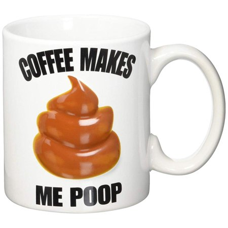 Make Ceramic Mug - Coffee Makes Me Poop 12oz Ceramic Coffee Mug