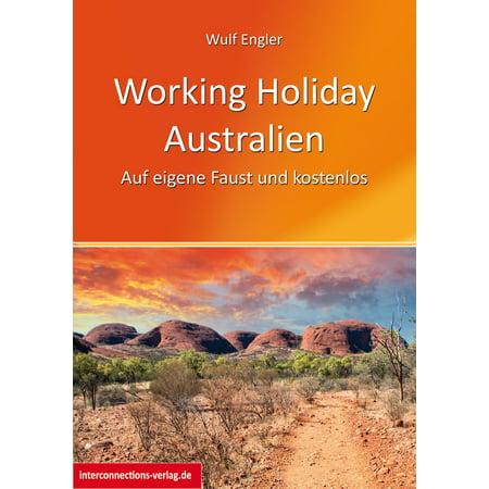 Working Holiday Australien - Auf eigene Faust und kostenlos - eBook (Versand Kostenlos)