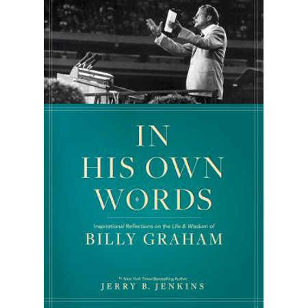 In His Own Words : Inspirational Reflections on the Life and Wisdom of Billy (Jane Birch Discovering The Word Of Wisdom)