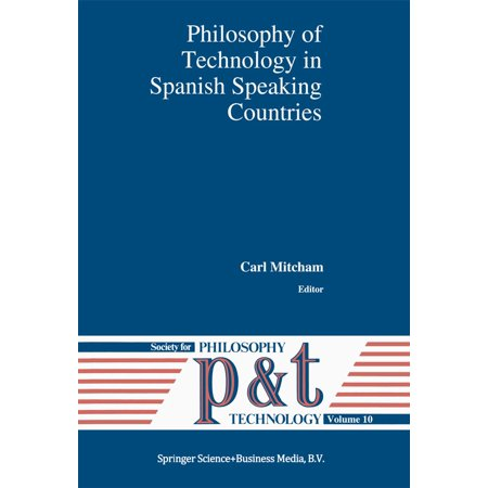 Philosophy of Technology in Spanish Speaking Countries -