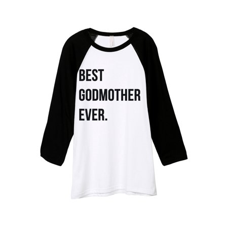 Best Godmother Ever Unisex 3/4 Sleeves Baseball Raglan T-Shirt Tee White Black