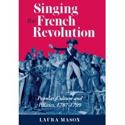 Singing the French Revolution (Hardcover)