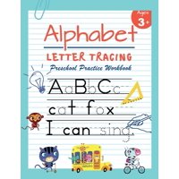 Alphabet Letter Tracing Preschool Practice Workbook: Learn to Trace Letters and Sight Words Essential Reading And Writin