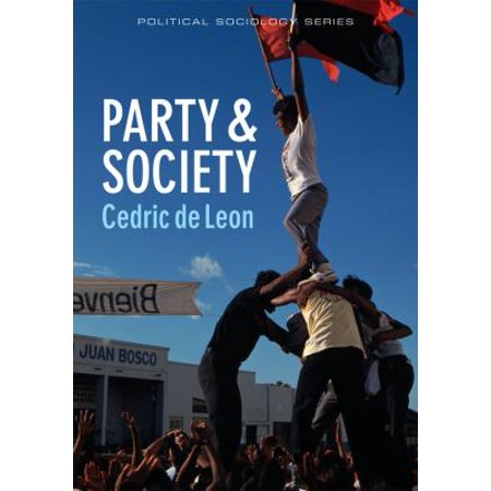 Party & Society: Reconstructing a Sociology of Democratic Party Politics