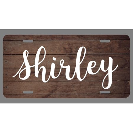Shirley Name Wood Style License Plate Tag Vanity Novelty Metal   UV Printed Metal   6-Inches By 12-Inches   Car Truck RV Trailer Wall Shop Man Cave  
