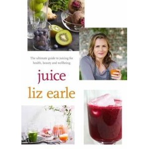 Juice: The Ultimate Guide to Juicing for Health, Beauty and Wellbeing (Paperback)
