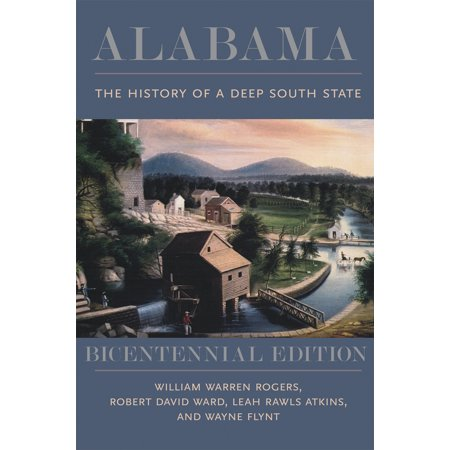 Alabama : The History of a Deep South State, Bicentennial Edition