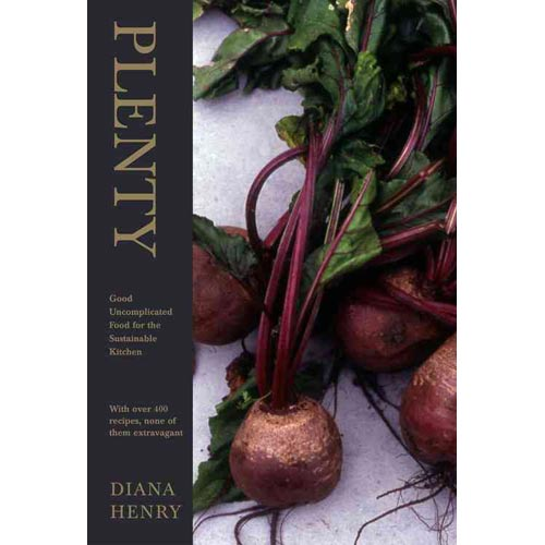 Plenty: Good, Uncomplicated Food for the Sustainable Kitchen