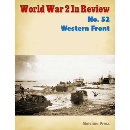 World War 2 In Review No. 52: Western Front -
