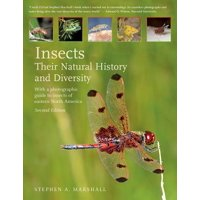 Insects: Their Natural History and Diversity : With a Photographic Guide to Insects of Eastern North America