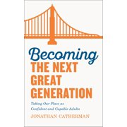Becoming the Next Great Generation - eBook