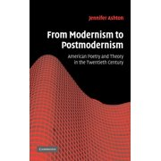 Cambridge Studies in American Literature and Culture: From Modernism to Postmodernism: American Poetry and Theory in the Twentieth Century (Hardcover)