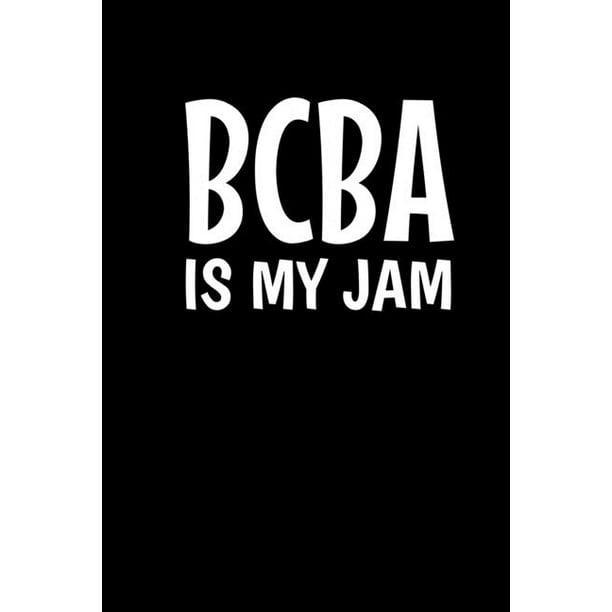 Bcba Is My Jam: Behavior Analyst Journal Gift For Board