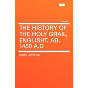 The History of the Holy Grail, Englisht, AB. 1450 A.D Volume 2