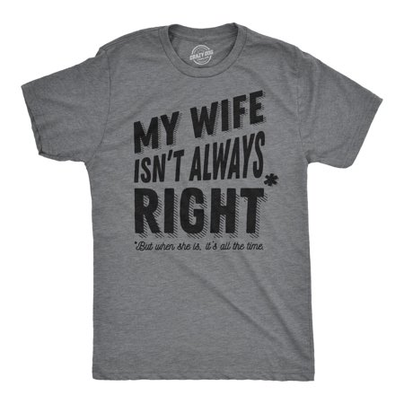 Mens My Wife Isnt Always Right Bossy Sarcastic T shirt Anniversary Gift